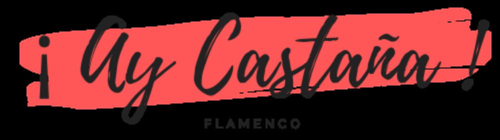 ¡ Ay Castaña ! Flamenco